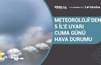 Meteoroloji'den 5 İl İçin Önemli Uyarı! 22 Mayıs Hava Durumu!