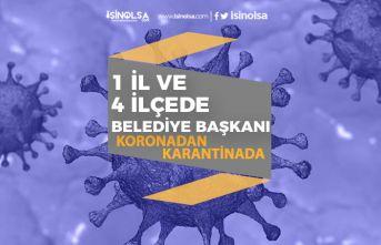 1 İlde ve 4 İlçede Belediye Başkanları Koronadan Karantina Altına Alındı!