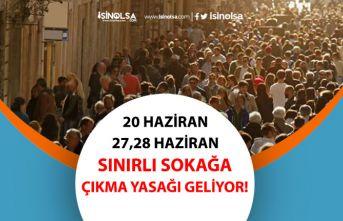20, 27 ve 28 Haziran'da Sınırlı Sokağa Çıkma Yasağı Geliyor!