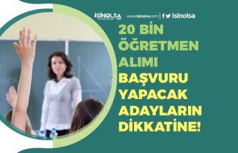 20 Bin Öğretmen Alımı Başvuru Yapacaklar Başvuru İçin Son Gün!