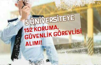 5 Kamu Üniversitesi'nde 152 Koruma ve Güvenlik Görevlisi Alınacak!