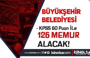 60 KPSS Puanı İle Büyükşehir Belediyesine 126 Memur Alımı Resmi Gazete'de Yayımlandı