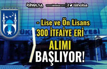 Ankara Büyükşehir Belediyesi 300 Memur ( İtfaiye Eri ) Alımı Başvurusu Başlıyor!