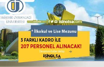 Eskişehir Osmangazi Üniversitesi İlköğretim ve Lise Mezunu 207 Personel Alıyor