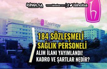 Hacettepe Üniversitesi 184 Sözleşmeli Sağlık Personeli Alım İlanı Yayımladı