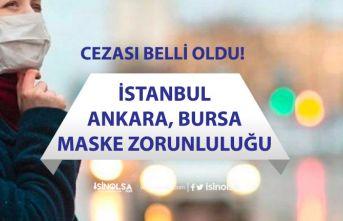 İstanbul, Ankara ve Bursa'da Dışarıda Maske Takma Zorunluluğu! Para Cezası!