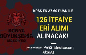Konya Büyükşehir Belediyesi 126 İtfaiye Eri Alımı Genel ve Özel Şartlar Nedir?