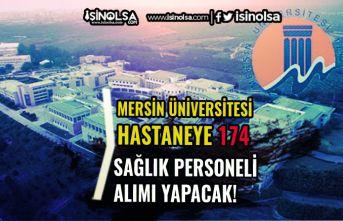 Mersin Üniversitesi Hastaneye 174 Personel Alacak! KPSS En Az 50 Puan Şart