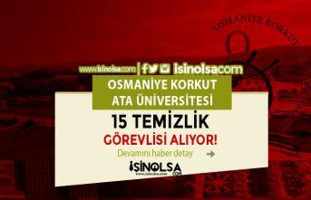 Osmaniye Korkut Ata Üniversitesi İlkokul Mezunu 15 Temizlik Görevlisi Alıyor