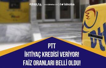 PTT İhtiyaç Kredisi Veriyor! PTT ile Anlaşmalı Bankalardan Kredi faiz Oranları Belli Oldu!