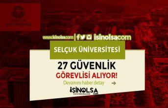 Selçuk Üniversitesi Lise Mezunu 27 Güvenlik Güvenlik Görevlisi Alıyor