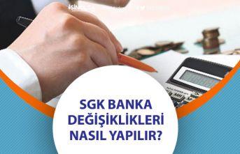 SGK Banka Değişikliği Nasıl Yapılır?