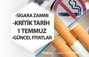 Sigara Zammı İçin Kritik Tarihi 1 Temmuz! Güncel Sigara Fiyatları!
