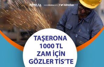 Taşeron işçilere 1000 TL Zam İçin Gözler TİS'te