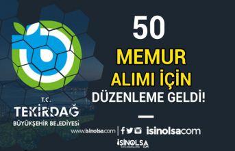Tekirdağ Büyükşehir Belediyesi 50 Memur Alımı İçin Resmi Gazete'de Düzenleme