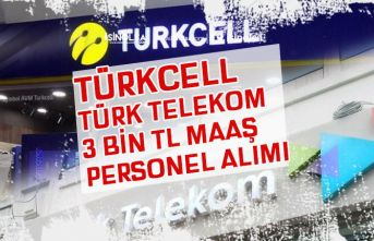 Türkcell ve Türk Telekom En Az 3 Bin Tl Maaş ile Personel Alımı!