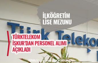 Türktelekom İlkokul ve Lise Çağrı Merkezi Temsilcisi, Temizlik Görevlisi Personel Alımı!