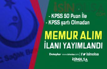 Yeni İlan: Sağlık Bakanlığı KPSS 50 Puan İle ve KPSS Siz Memur Alımı İlanı