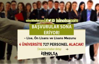 4 Üniversiteye 727 Kamu Personeli Alımı Sona Eriyor! Lise, Ön Lisans ve Lisans