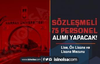 Harran Üniversitesi En Az Lise Mezunu 75 Sözleşmeli Personel Alımı Başladı!