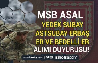 MSB ASAL Yedek Subay/Astsubay, Erbaş, Er ve Bedelli Er Alım Duyurusu Yayımladı!