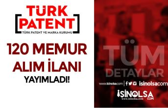 Türk Patent ve Marka Kurumu 120 Memur Alım İlanı Yayımladı! Kadro ve Şartlar?