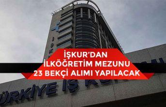Türkiye İş Kurumu Üzerinden İlköğretim Mezunu 23 Bekçi Alımı Yapılacak!