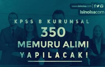 Kamuya Memur KPSS - B Kurumsal İle 350 Memur Alımı Yapılacak