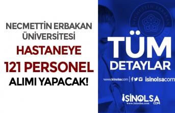 Necmettin Erbakan Üniversitesi Hastaneye 121 Sağlık Personeli Alımı Başladı