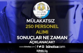 Selçuk Üniversitesi 250 Sözleşmeli Personel Alımı Başvuru Sonuçları Ne Zaman?