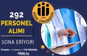 İnönü Üniversitesi 292 Personel Alımı Başvuruları Sona Eriyor! Sonuçlar Ne Zaman?