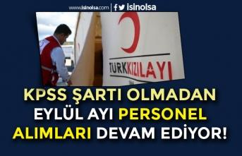 Kızılay Eylül Ayı KPSS Şartı Olmadan Personel Alımları Devam Ediyor