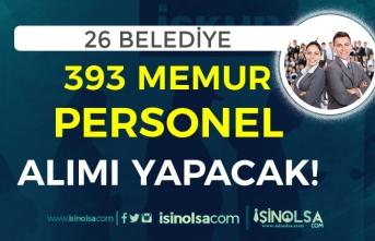 KPSS En Az 50 Puan ve KPSS Siz 26 Belediye 393 Memur Personel Alımı Yapıyor
