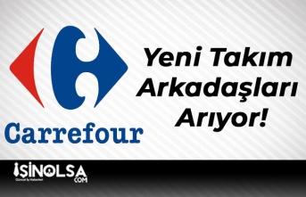 Carrefoursa Yeni Takım Arkadaşları Arıyor!