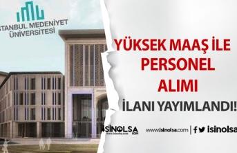İstanbul Medeniyet Üniversitesi Yüksek Maaş İle Personel Alacak