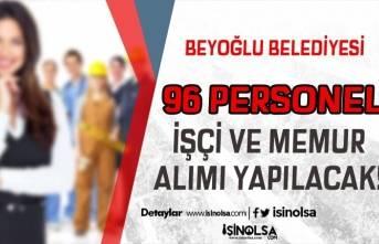 Beyoğlu Belediyesi 96 Zabıta, İşçi Personel ve Memur Alımı Yapıyor!