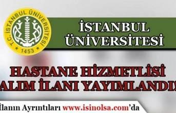 İstanbul Üniversitesi İŞKUR İle 11 Hastane Hizmetlisi Alımı Yapacak!