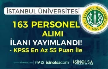 İstanbul Üniversitesi KPSS 55 Puan İle 163 Personel Alım İlanı Yayımlandı!