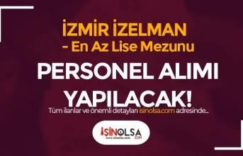 İzmir İZELMAN Büro Memuru ve İşyeri Hemşiresi Alımı Şartları! En Az Lise