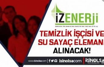İzmir İZENERJİ 14 Temizlik Görevlisi ve Su Sayaç Montaj İşçisi Alacak
