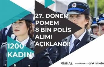 Polis Akademisi 27. Dönem POMEM 8 Bin Polis Alımı Açıklandı! 1200 Kadın Polis! Başvuru Şartı!