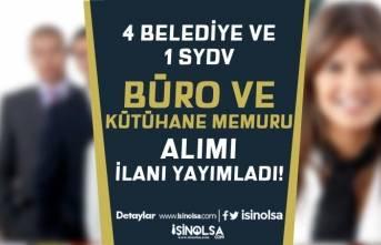 4 Belediye 1 SYDV KPSS'li ve KPSS'siz Kütüphane ve Büro Memuru Alımı Yapacak!