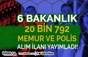 6 Bakanlık 20 Bin 792 Kamu Memur Alımı Ve Polis Alımı İlanı Yayımladı!