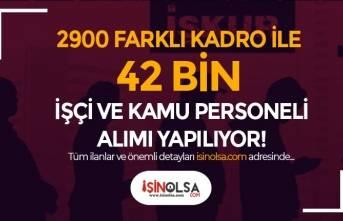 İŞKUR 2900 Farklı Kadro ile 42 Bin İşçi ve Kamu Personeli Alımı İlanı