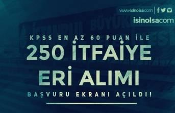 İstanbul Büyükşehir Belediyesi ( İBB ) 250 İtfaiye Eri Alımı Başvuru Ekranı Açıldı