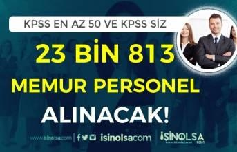 Kamuya 23 Bin 813 Personel ve Memur Alımı! En Az KPSS 50 ve KPSS siz