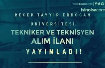 Recep Tayyip Erdoğan Üniversitesi Tekniker ve Teknisyen Alımı İlanı Geldi!