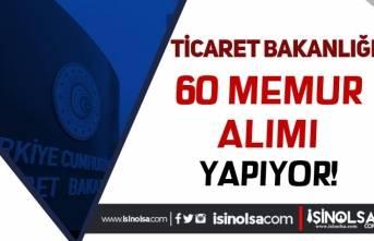 Ticaret Bakanlığı 60 Memur Alımı Yapıyor! Başvurularda Son Günler!