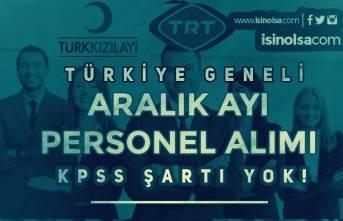 TRT ve Kızılay Aralık Ayı Türkiye Geneli KPSS Siz Personel Alımı