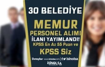 30 Belediye KPSS Siz Personel ve KPSS 55 Puan İle Memur Alımı Yapıyor